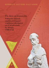 UN CLERO EN TRANSICIÓN: POBLACIÓN CLERICAL, CAMBIO PARROQUIAL Y POLTICA ECLESIÁSTICA EN EL ARZOBISP
