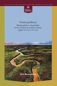 VISIÓN PERIFÉRICA MARGINALIDAD Y COLONIALIDAD EN LAS CRÓNICAS DE AMÉRICA LATINA (SIGLOS XVI-XVII Y