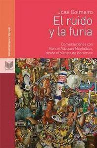 EL RUIDO Y LA FURIA CONVERSACIONES CON MANUEL VÁZQUEZ MONTALBÁN, DESDE EL PLANETA DE LOS SIMIOS