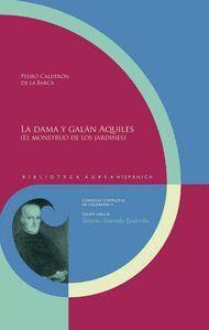 LA DAMA Y GALÁN AQUILES (EL MONSTRUO DE LOS JARDINES) EDICIÓN CRTICA
