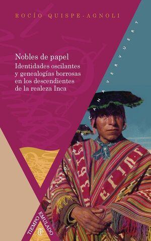 NOBLES DE PAPEL IDENTIDADES OSCILANTES Y GENEALOGAS BORROSAS EN LOS DESCENDIENTES DE LA REALEZA
