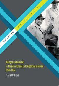 DIÁLOGOS EXISTENCIALES. LA FILOSOFA ALEMANA EN LA ARGENTINA PERONISTA (1946-1955).