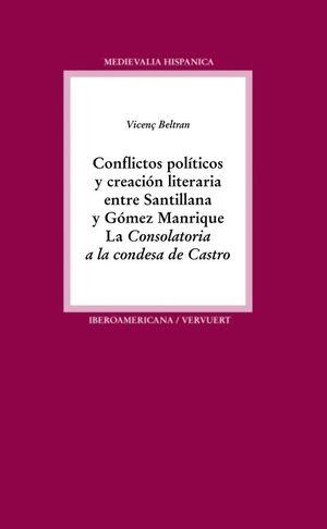 CONFLICTOS POLTICOS Y CREACIÓN LITERARIA ENTRE SANTILLANA Y GÓMEZ MANRIQUE. LA CONSOLATORIA A LA CO