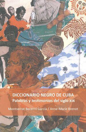 DICCIONARIO NEGRO DE CUBA. PALABRAS Y TESTIMONIOS DEL SIGLO XIX.