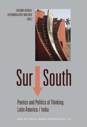 SUR ↓/ SOUTH : POETICS AND POLITICS OF THINKING LATIN AMERIC