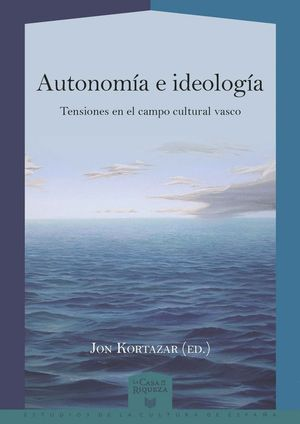AUTONOMA E IDEOLOGA TENSIONES EN EL CAMPO CULTURAL VASCO