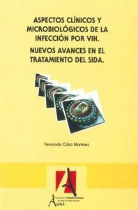 ASPECTOS CLNICOS Y MICROBIOLÓGICOS DE LA INFECCIÓN POR VIH.NUEVOS AVANCES EN EL