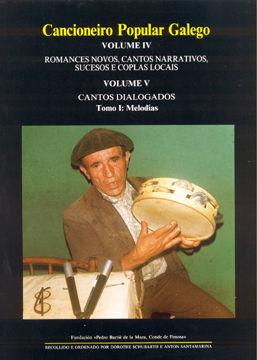 CANCIONEIRO POPULAR GALEGO IV (T.1 Y 2): ROMANCES NOVOS, CANTOS NARRATIVOS, SUCESOS E COPLAS LOCAIS.