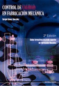 CONTROL DE CALIDAD EN FABRICACION MECANICA 2ª EDICIÓN CICLOS FORMATIVOS DE GRADO SUPERIOR DE FABRICA