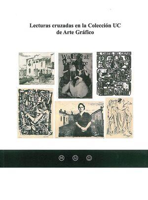 LECTURAS CRUZADAS EN LA COLECCIÓN UC DE ARTE GRÁFICO