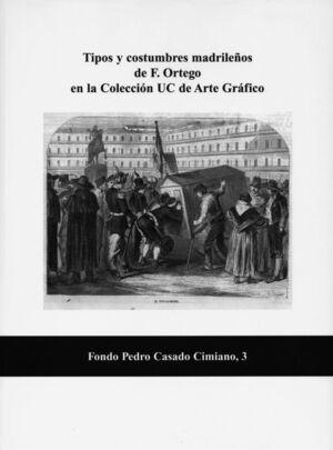 TIPOS Y COSTUMBRES MADRILEÑOS DE F. ORTEGO EN LA COLECCIÓN UC DE ARTE GRÁFICO