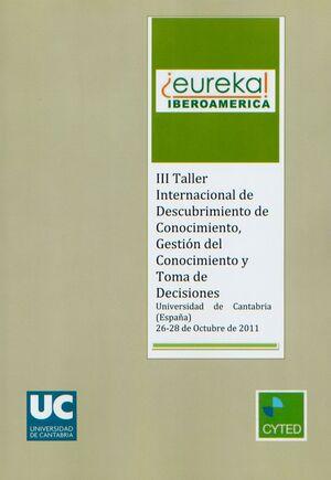 TALLER INTERNACIONAL DE DESCUBRIMIENTO DE CONOCIMIENTO, GESTIÓN DEL CONOCIMIENTO Y TOMA DE DECISIONE