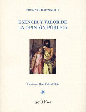 ESENCIA Y VALOR DE LA OPINIÓN PÚBLICA