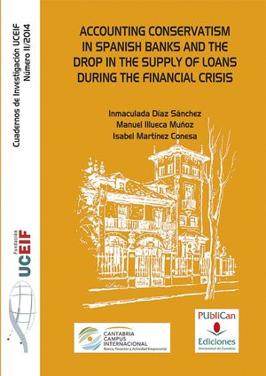 ACCOUNTING CONSERVATISM IN SPANISH BANKS AND THE DROP IN THE SUPPLY OF LOANS DURING THE FINANCIAL CRISIS