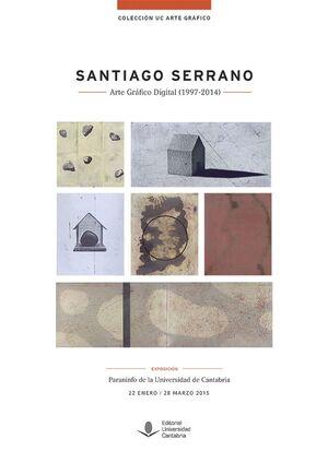 SANTIAGO SERRANO. ARTE GRÁFICO DIGITAL (1997-2014)