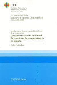 UN NUEVO MARCO INSTITUCIONAL DE LA DEFENSA DE LA COMPETENCIA EN ESPAÑA