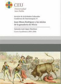 JUAN MIURA RODRÍGUEZ Y LOS INICIOS DE LA GANADERÍA DE MIURA