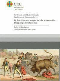 LA FIESTA TAURINA: IMAGEN SOCIAL E INFORMACIÓN. UNA PERSPECTIVA HISTÓRICA