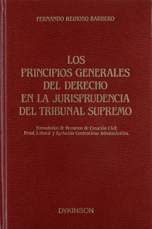 LOS PRINCIPIOS GENERALES DEL DERECHO EN LA JURISPRUDENCIA DEL TRIBUNAL SUPREMO