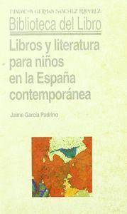 LIBROS Y LITERATURA PARA NIÑOS EN LA ESPAÑA CONTEMPORÁNEA