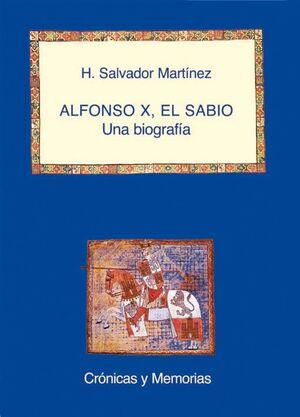 ALFONSO X, EL SABIO: UNA BIOGRAFÍA