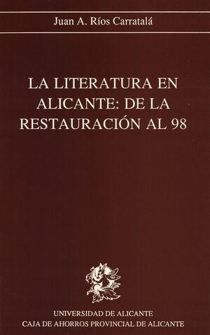 LA LITERATURA EN ALICANTE: DE LA RESTAURACIÓN AL 98