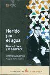 HERIDO POR EL AGUA. GARCÍA LORCA Y LA ALHAMBRA
