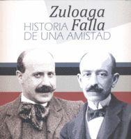 ZULOAGA FALLA. HISTORIA DE UNA AMISTAD