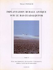 IMPLANTATION RURALE ANTIQUE SUR LE BAS-GUADALQUIVIR (TOME IV)