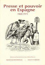 PRESSE ET POUVOIR EN ESPAGNE (1868-1975)