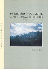PYRÉNÉES ROMAINES. ESSAI SUR UN PAYS DE FRONTIÈRE (IIIE SIÈCLE AV. J.-C.-IVE SIÈCLE AP. J.-C.)
