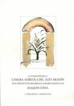 LA FUNDACIÓN DE LA CÁMARA AGRÍCOLA DEL ALTO ARAGÓN EN EL PROYECTO DE DESARROLLO AGRARIO NACIONAL DE