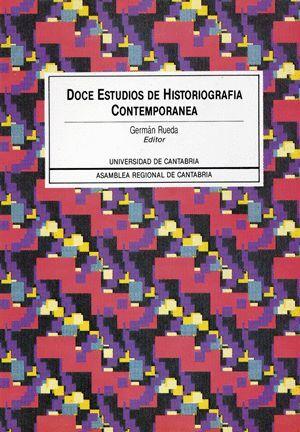 DOCE ESTUDIOS DE HISTORIOGRAFÍA CONTEMPORÁNEA