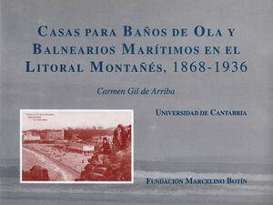 CASAS PARA BAÑOS DE OLA Y BALNEARIOS MARÍTIMOS EN EL LITORAL MONTAÑÉS, 1868-1936