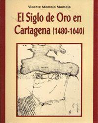 EL SIGLO DE ORO EN CARTAGENA (1480-1640)