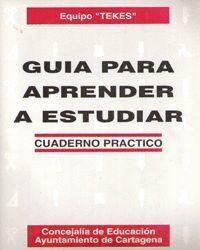 GUIA PARA APRENDER A ESTUDIAR. CUADERNO PRACTICO