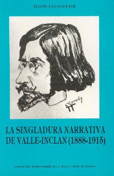 LA SINGLADURA NARRATIVA DE VALLE-INCLÁN (1888-1915)
