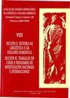 ACTAS DO XIX CONGRESO INTERNACIONAL DE LINGÜÍSTICA E FILOLOXÍA ROMÁNICAS. VIII: HISTORIA DA LINGÜÍSTICA E DA FILOLOXÍA ROMÁNICAS; TRABALLOS EN CURSO E