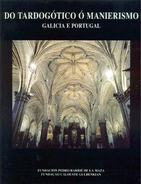 DO TARDOGÓTICO Ó MANIERISMO: GALICIA E PORTUGAL