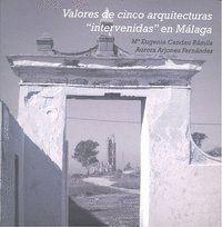 VALORES DE CINCO ARQUITECTURAS INTERVENIDAS EN MÁLAGA