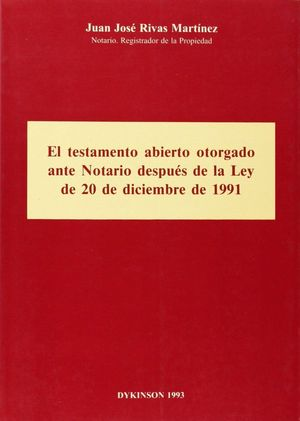TESTAMENTO ABIERTO OTORGADO ANTE NOTARIO DESPUES DE LA LEY DE 20-XII-1991