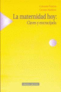 LA MATERNIDAD HOY: CLAVES Y ENCRUCIJADA