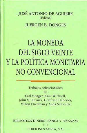 LA MONEDA DEL SIGLO VEINTE Y LA POLÍTICA MONETARIA NO CONVENCIONAL