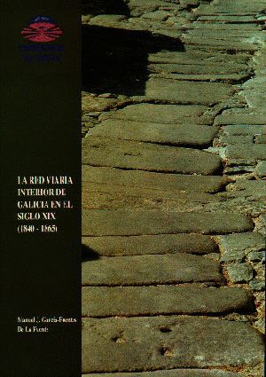 LA RED VIARIA INTERIOR DE GALICIA EN EL SIGLO XIX (1840-1865)