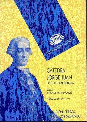 CÁTEDRA JORGE JUAN. CICLO DE CONFERENCIAS. CURSO 1994-1995
