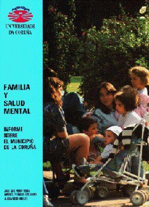 FAMILIA Y SALUD MENTAL. INFORME SOBRE EL MUNICIPIO LA CORUÑA