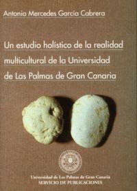 UN ESTUDIO HOLÍSTICO DE LA REALIDAD MULTICULTURAL DE LA UNIVERSIDAD DE LAS PALMAS DE GRAN CANARIA