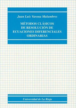 MÉTODOS CLÁSICOS DE RESOLUCIÓN DE ECUACIONES DIFERENCIALES ORDINARIAS