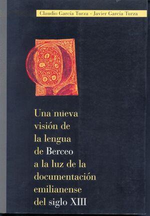 UNA NUEVA VISIÓN DE LA LENGUA DE BERCEO A LA LUZ DE LA DOCUMENTACIÓN EMILIANENSE DEL SIGLO XIII