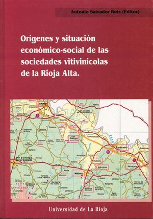 ORÍGENES Y SITUACIÓN ECONÓMICO-SOCIAL DE LAS SOCIEDADES COOPERATIVAS VITIVINÍCOLAS DE LA RIOJA ALTA